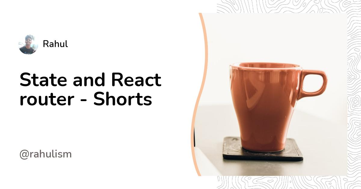 State and React router - Shorts