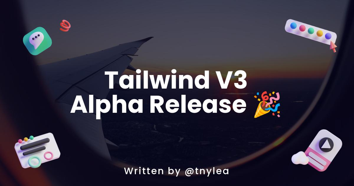 Tailwind V3 Alpha Release 🎉