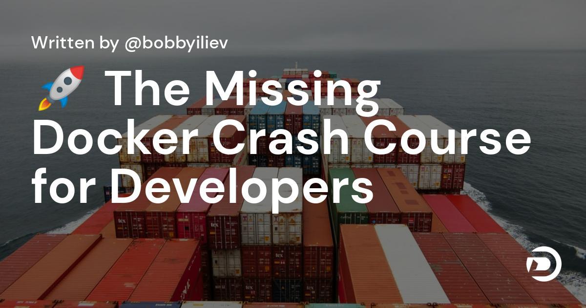 🚀 The Missing Docker Crash Course for Developers