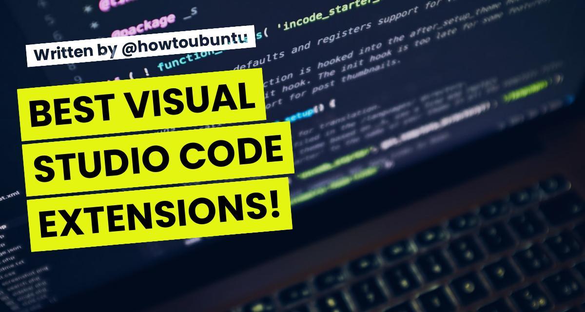 BEST VISUAL STUDIO CODE EXTENSIONS!