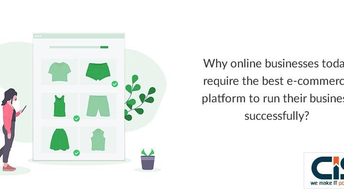 why online businesses today require the best e-commerce platform to run their business successfully