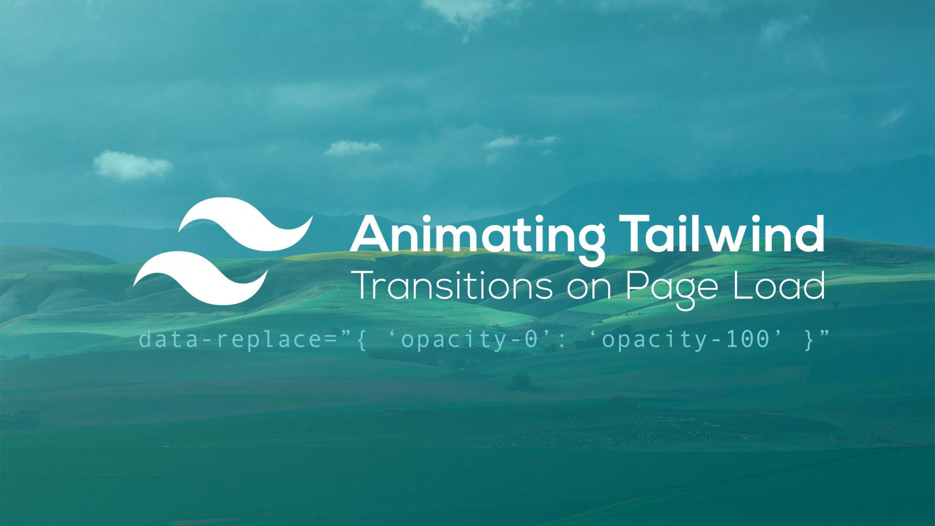 Animating Tailwind Transitions on Page Load