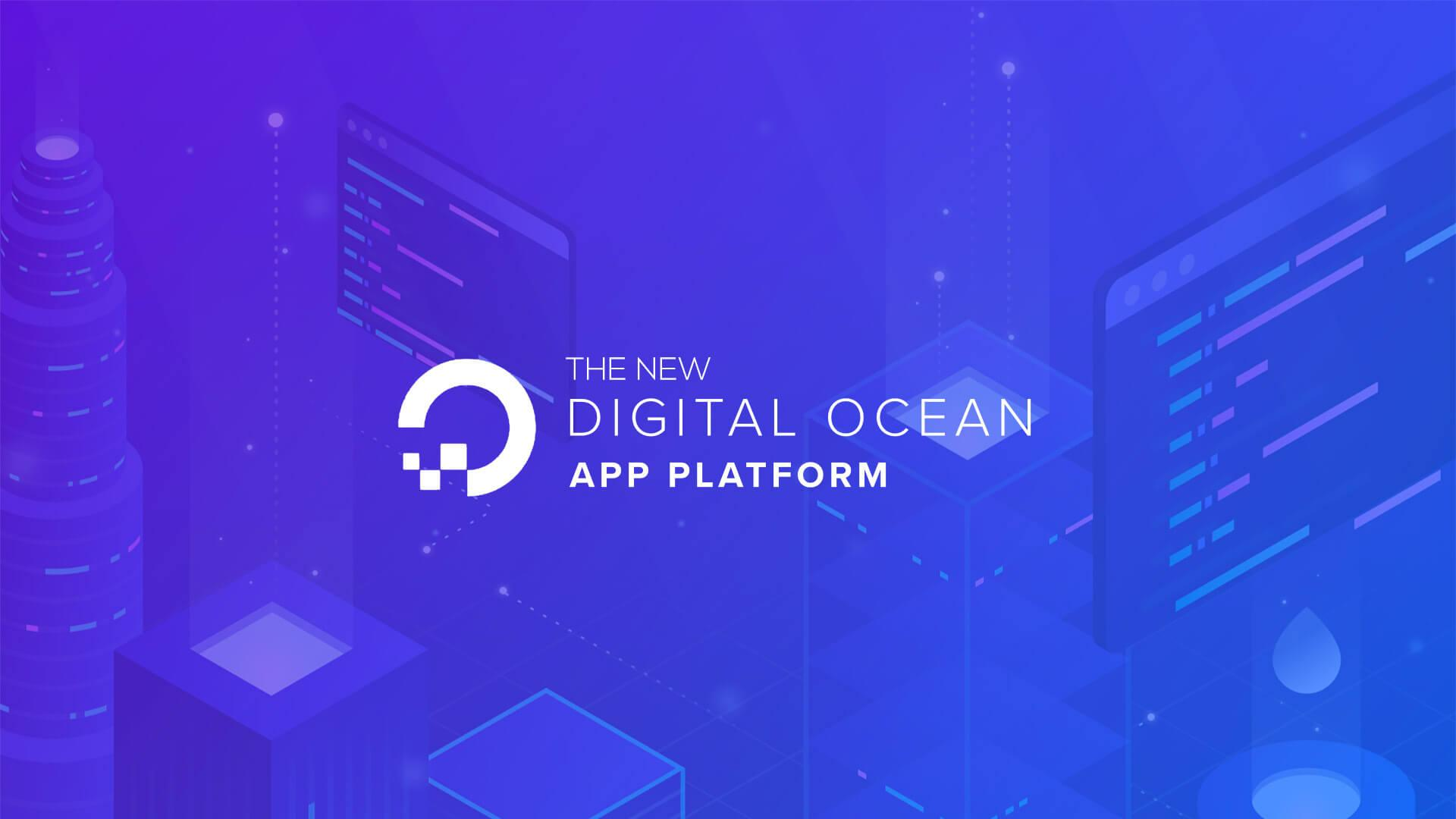 Digital Ocean's New App Platform