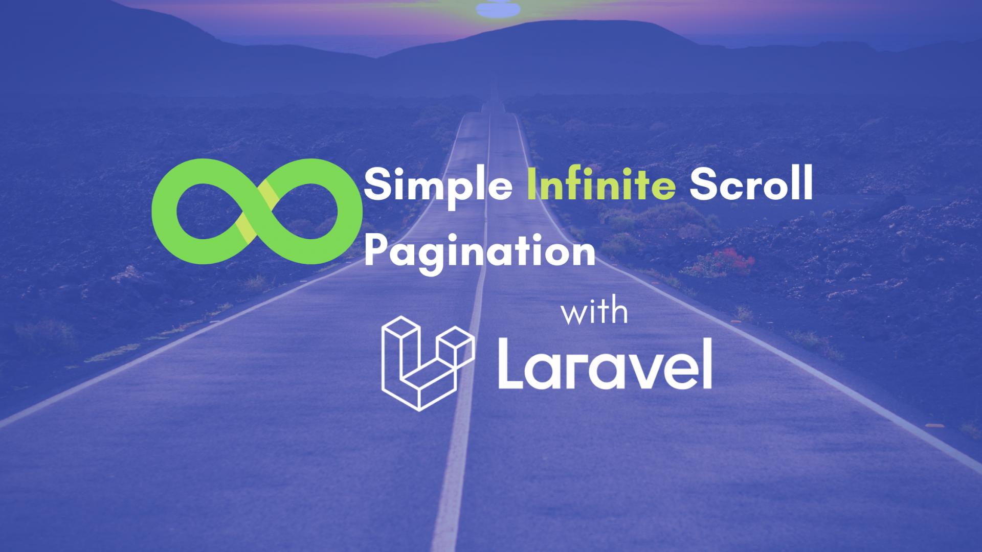 How to Add a Simple Infinite Scroll Pagination to Laravel?