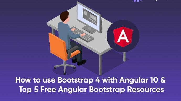 How to use Bootstrap 4 with Angular 10 & Top 5 Free Angular Bootstrap  Resources