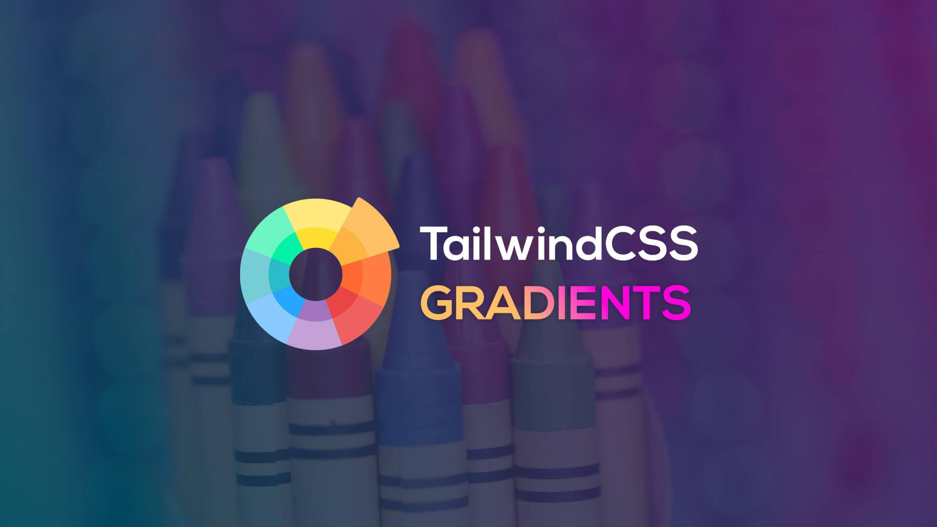 TailwindCSS Gradients