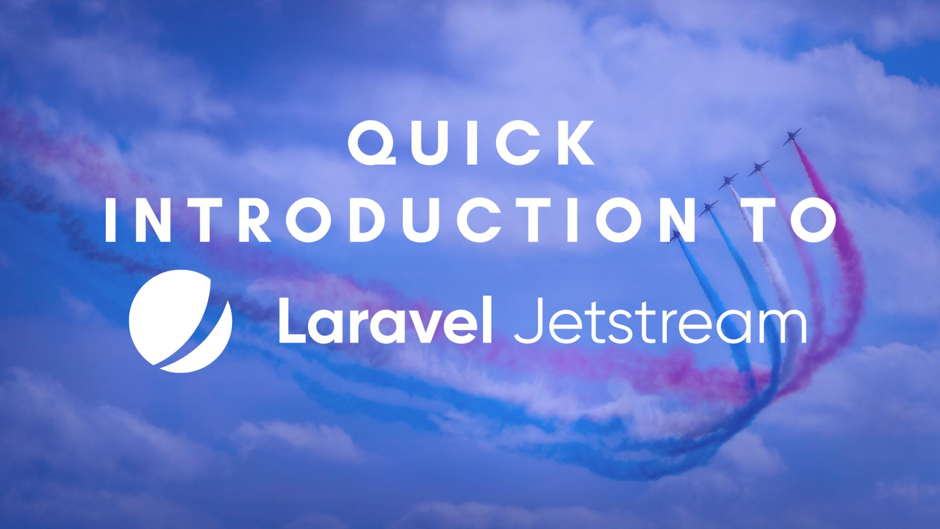 What is Laravel Jetstream and how to get started?