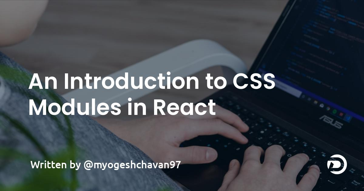 An Introduction to CSS Modules in React