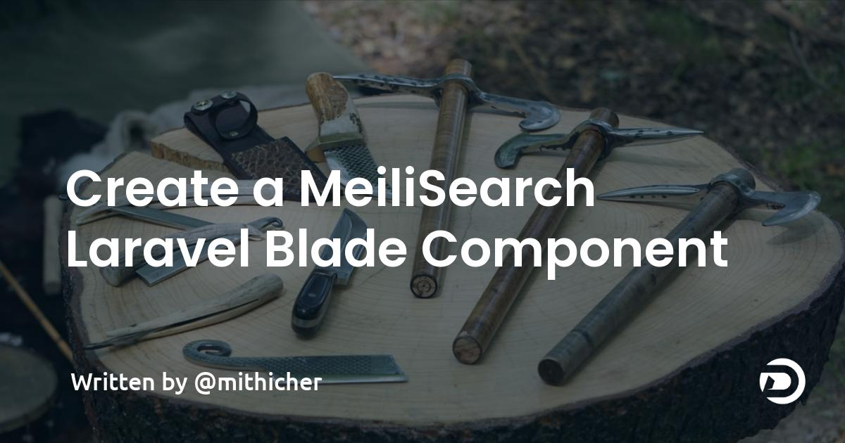 Create a MeiliSearch Laravel Blade Component