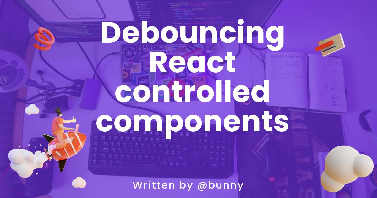 Debouncing React controlled components