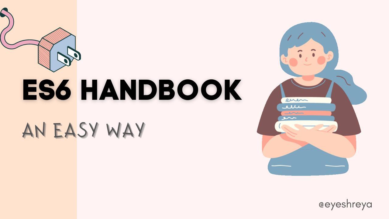 ES6 Handbook: The Complete Guide