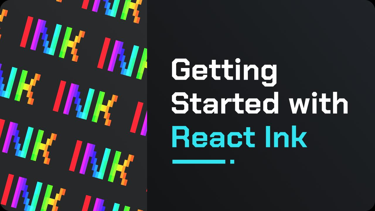Getting started with React Ink