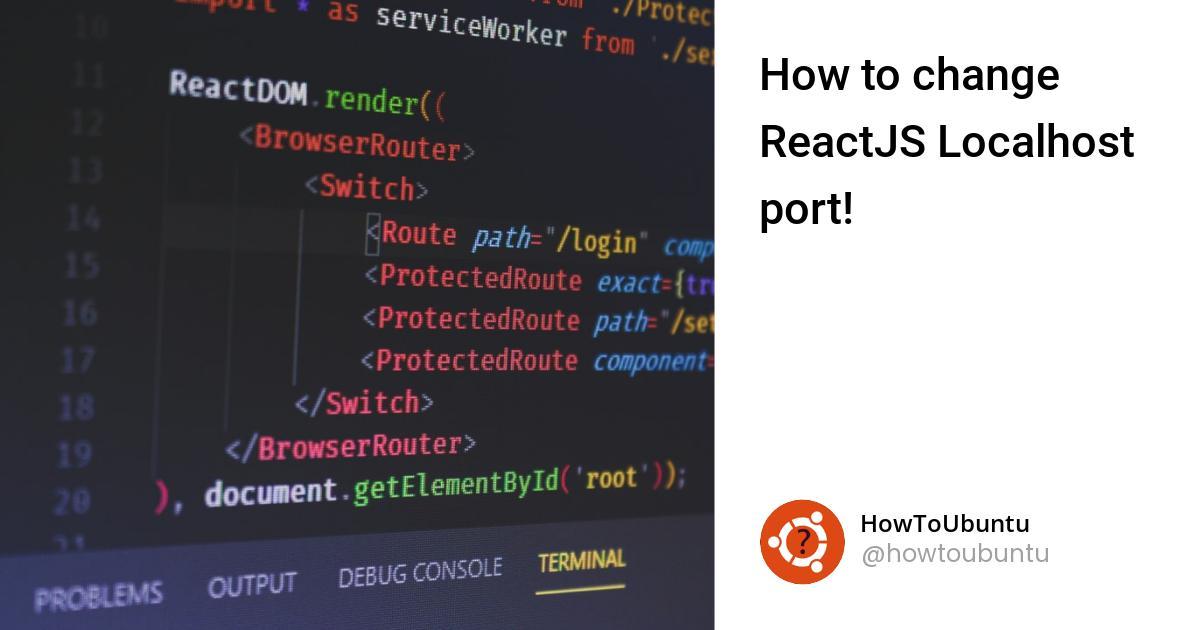 How to change ReactJS Localhost port!
