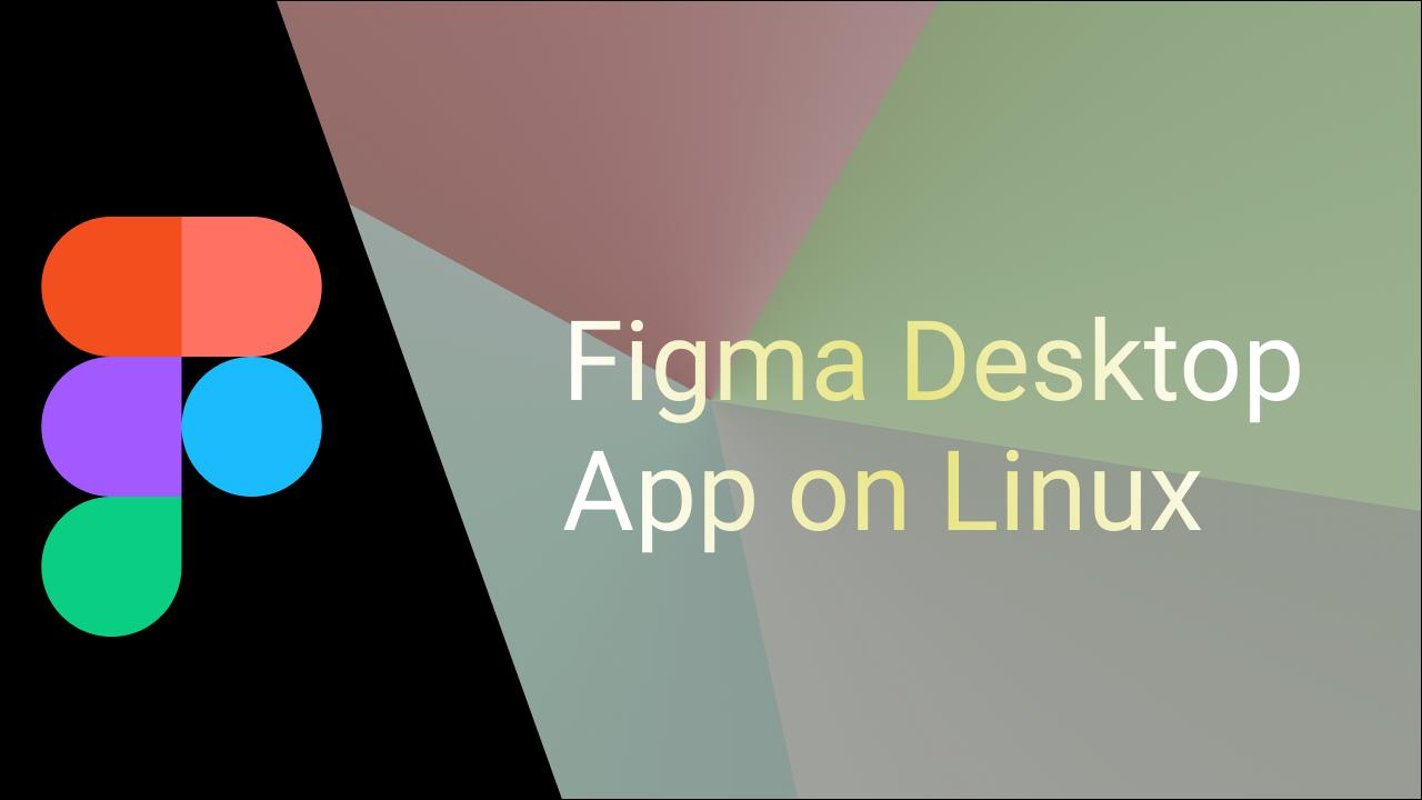 How to install Figma on Linux