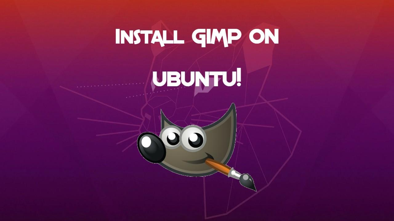 How to install GIMP on Ubuntu