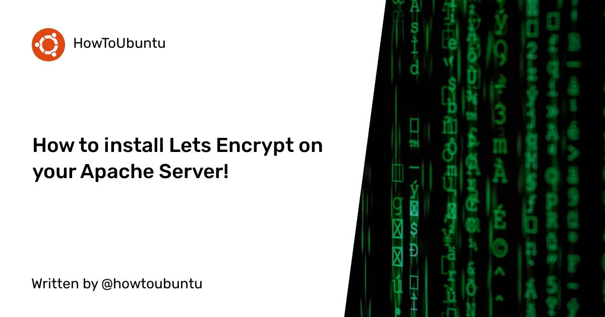 How to install Lets Encrypt on your Apache Server!