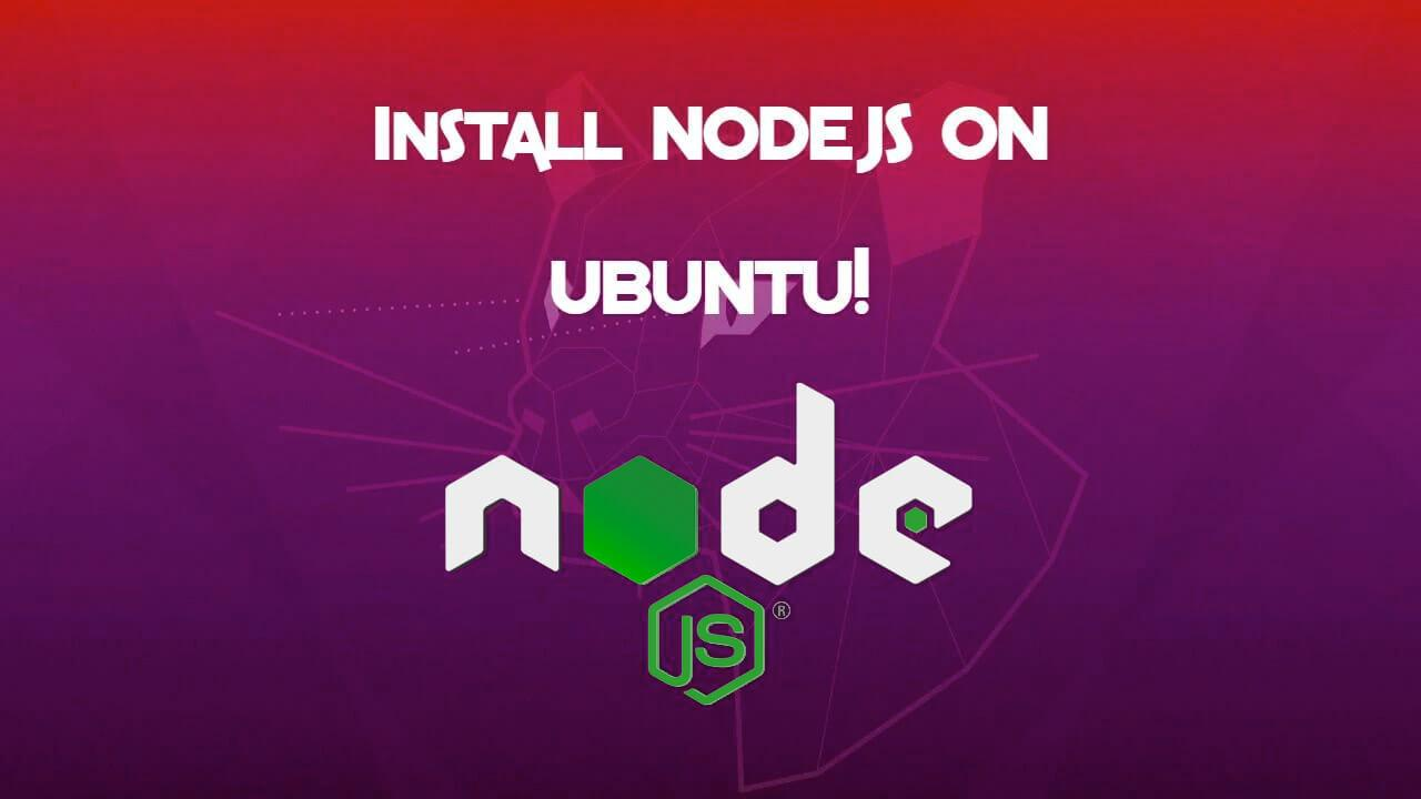 How to install NodeJS on Ubuntu!