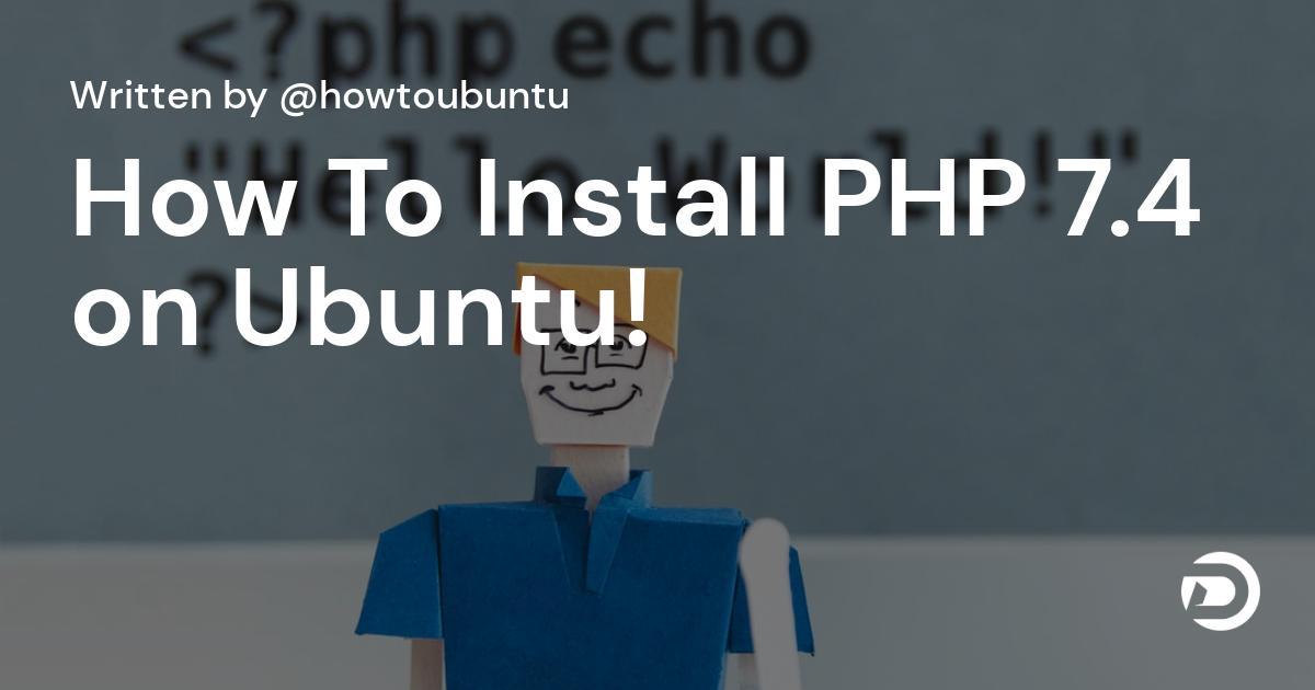 How To Install PHP 7.4 on Ubuntu!