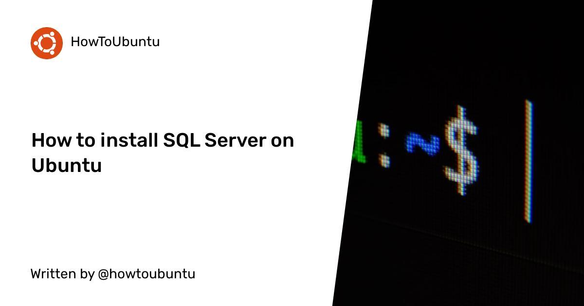 How to install SQL Server on Ubuntu