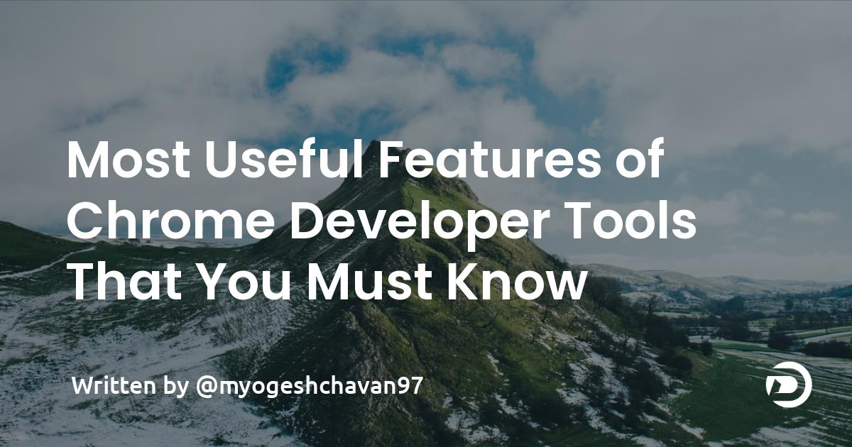 Most Useful Features of Chrome Developer Tools That You Must Know