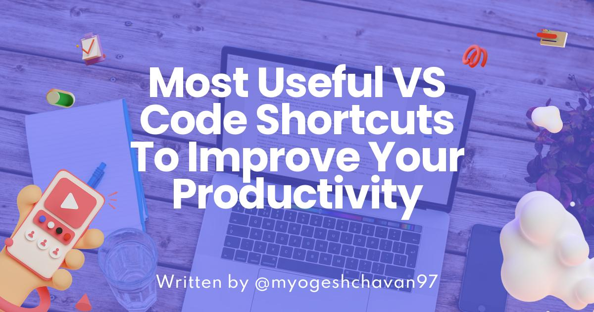 Most Useful VS Code Shortcuts To Improve Your Productivity
