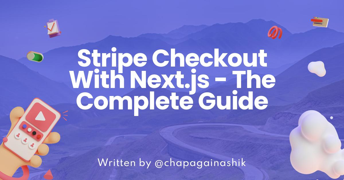 Stripe Checkout With Next.js - The Complete Guide