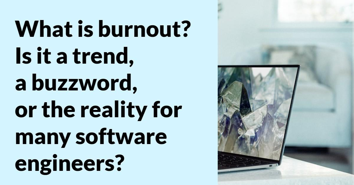 The Developers' Burn Out Is Real. Here is how you can prevent it.