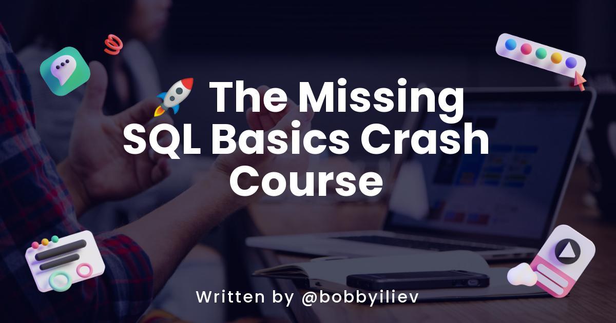 🚀 The Missing SQL Basics Crash Course