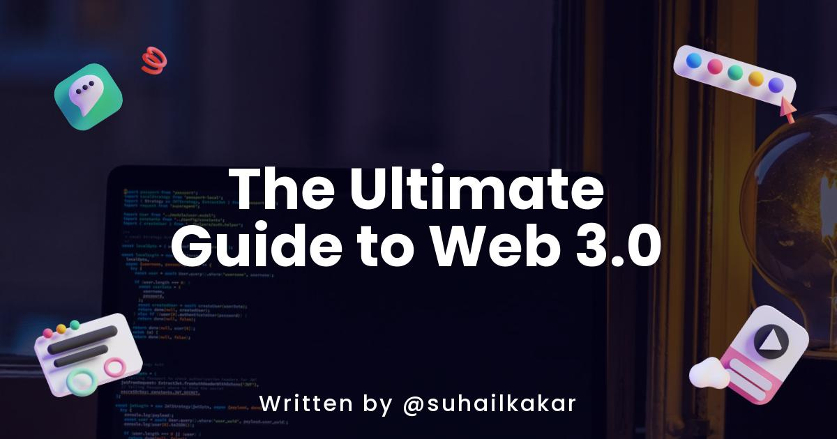 The Ultimate Guide to Web 3.0 -  Everything you need to know about Web 3.0 before learning it