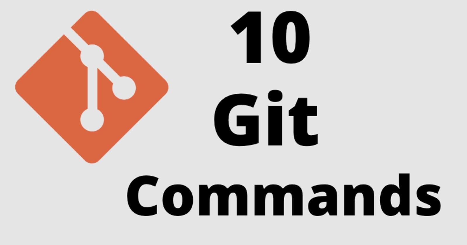 Top 10 Git Commands Every Developer ShouldKnow