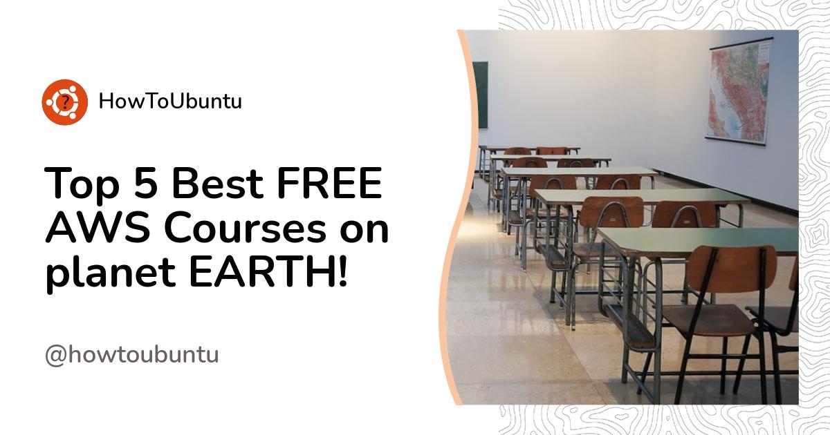 Top 10 Best FREE AWS Courses on planet EARTH!