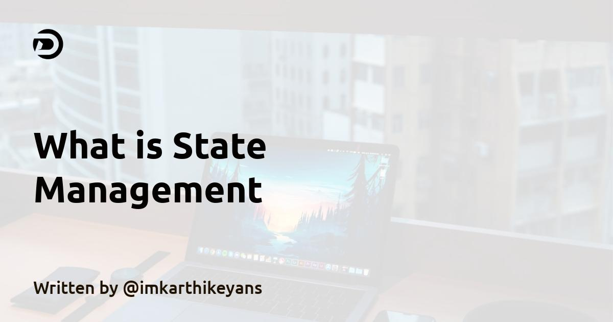 What is State Management