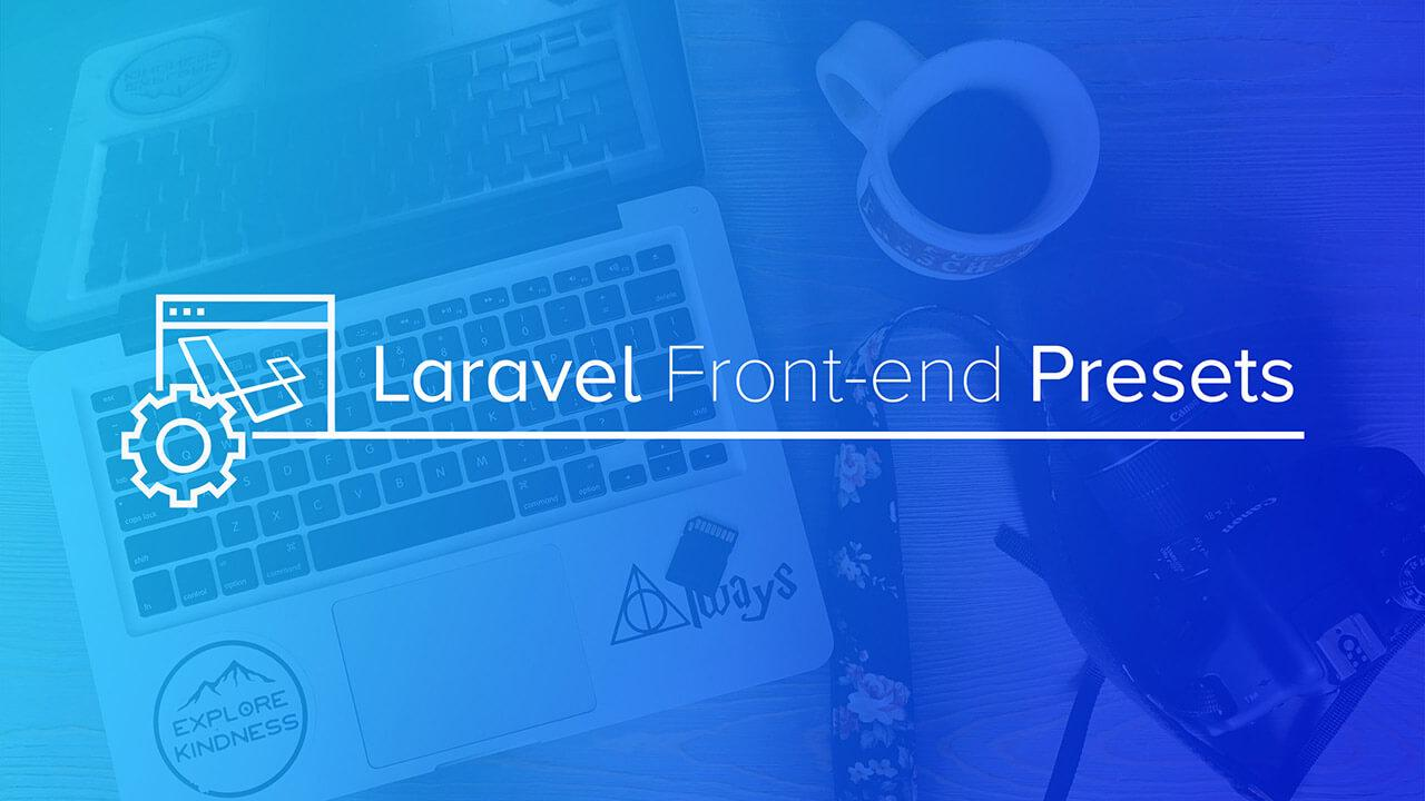Laravel Front-end Presets