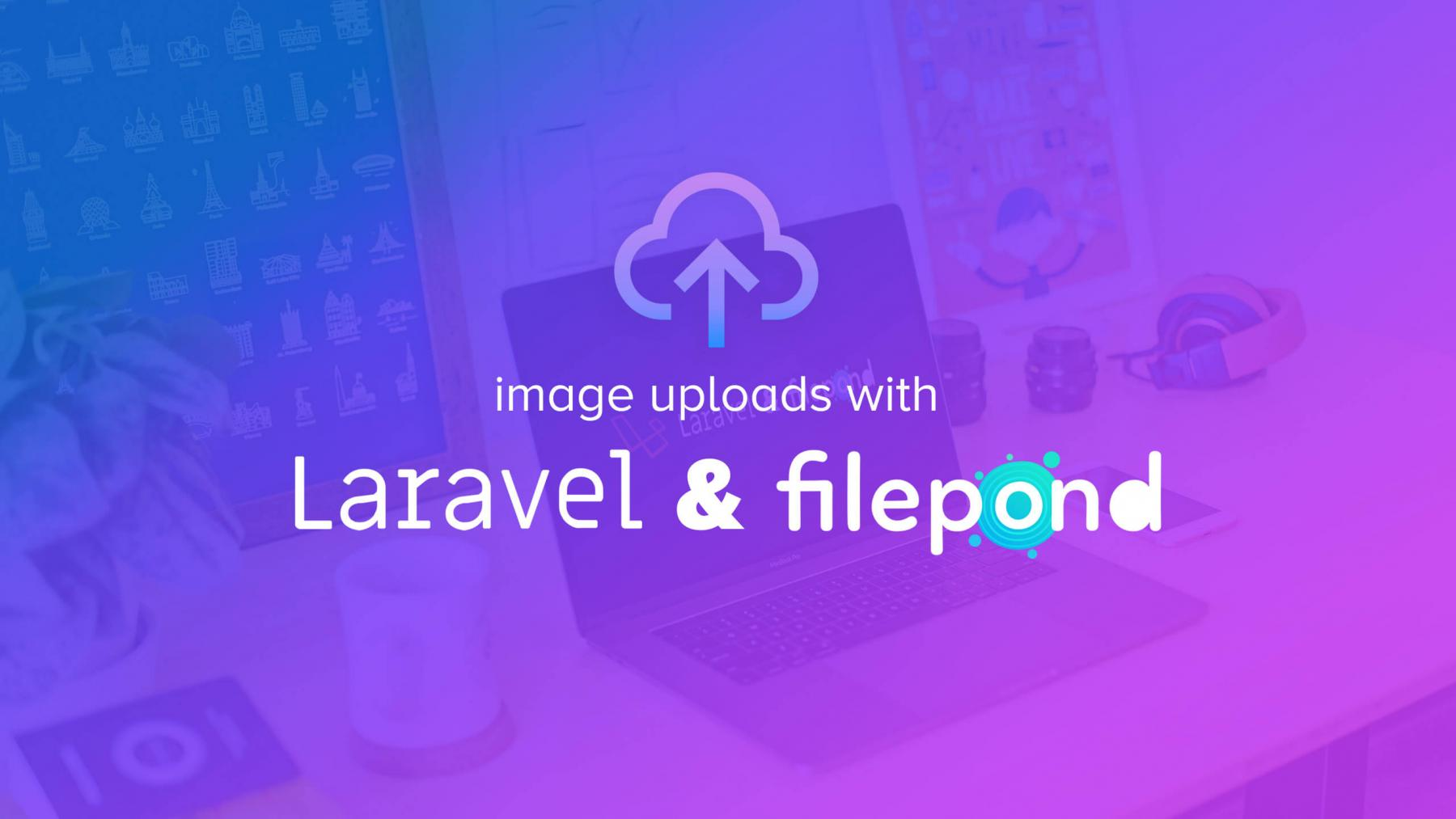 Image Uploads with Laravel and Filepond